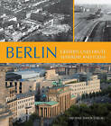 Berlin - Yesterday and Today: Gestern Und Heute by Michael Imhof (Hardback, 2011)
