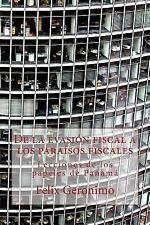 De la Evasión Fiscal a Los paraísos Fiscales : Lecciones de Los Papeles de...