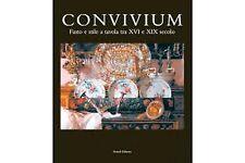 CONVIVIUM-FASTO E STILI A TAVOLA TRA XVI E XIX SEC.ARTIOLI ED.2007