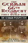 The German 66th Regiment in the First World War: The German Perspective by Otto Korfes (Hardback, 2016)