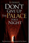 Don't Give Up the Palace for a Night by El Gould (Hardback, 2011)
