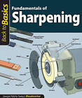 Fundamentals of Sharpening: Straight Talk for Today's Woodworker by Fox Chapel Publishing (Paperback, 2011)