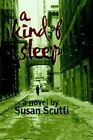 a Kind of Sleep by Susan Scutti 9780595335992 Paperback 2004