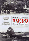 Polish Air Force 1939 Through German Eyes by Andrzej Glass, Tomasz J. Kopanski (Paperback, 2010)