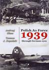 Polish Air Force 1939 Through German Eyes by Andrzej Glass, Tomasz J. Kopanski (Paperback, 2010)
