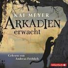 Arkadien erwacht von Kai Meyer (2009)