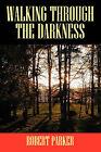Walking Through the Darkness by Robert Parker (Paperback / softback, 2006)