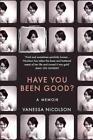Have You Been Good? von Vanessa Nicolson (2016, Taschenbuch)