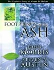 Footprints in the Ashes: The Explosive Story of Mt. St. Helens by John Morris (Hardback)