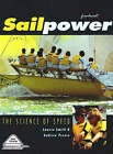Sailpower: The Science of Speed by Andrew Preece, Lawrie Smith (Paperback, 1994)
