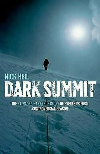 Dark Summit: The Extraordinary True Story Of Everest's Most Controversial