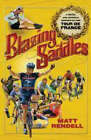 Blazing Saddles: The Cruel and Unusual History of the Tour De France by Matt Rendell (Paperback, 2008)