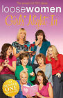 Loose Women Girl's Night in: Heartfelt Advice, Inspired Innuendo and Toe-curling Confessions by Loose Women (Paperback, 2009)