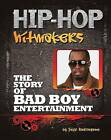 The Story of Bad Boy Entertainment by Jeff Burkingame (Hardback, 2012)