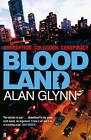 Bloodland by Alan Glynn (Paperback, 2011)