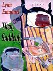 Then, Suddenly by Lynn Emanuel (Paperback, 1999)