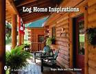 Log Home Inspirations by Roger Wade, Tina Skinner (Paperback, 2007)