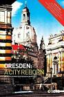 Dresden: A City Reborn by Bloomsbury Publishing PLC (Paperback, 2001)