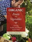 Organic Fruits and Vegetables: Growing Healthy and Delicious Food at Home by Teo Gomez (Paperback, 2016)