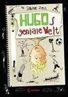 Hugos geniale Welt von Sabine Zett (2011, Gebundene Ausgabe)