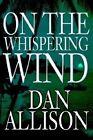 On the Whispering Wind by Dan Allison (Paperback / softback, 2002)