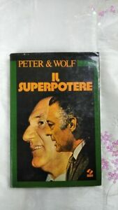 Il Superpotere , Peter E Wolf