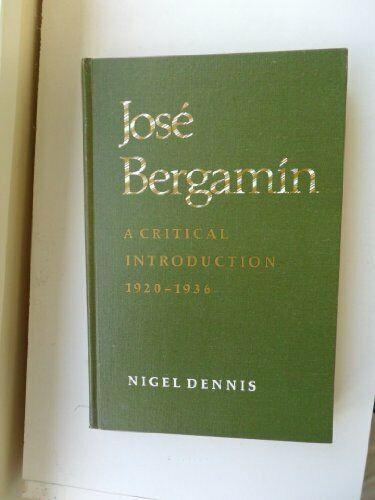 Jose Bergamin  A Critical Introduction  1920-1936  University of Toro