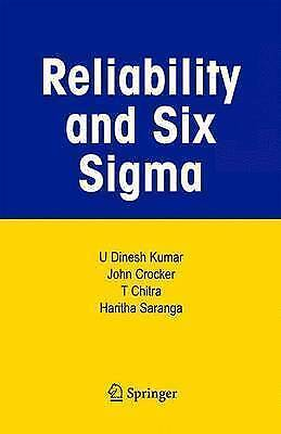 Reliability and Six Sigma by Kumar, U Dinesh, Crocker, John, Chitra, T., Sarang