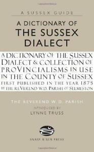 A-Dictionary-Of-The-Sussex-Dialect-sussex-Guide-by-Rev-W-D-Parish-NEW-Book