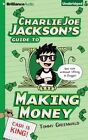 Charlie Joe Jackson's Guide to Making Money by Tommy Greenwald (CD-Audio, 2014)