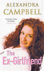 The Ex-Girlfriend by Alexandra Campbell (Paperback, 2000)