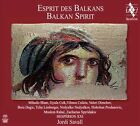 Esprit des Balkans (Balkan Spirit) Super Audio Hybrid CD (CD, Jun-2013, Alia Vox)