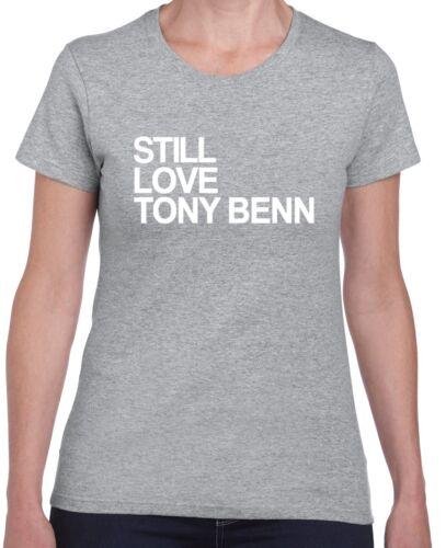 Gildan Brand Labour Thatcher Left STILL LOVE TONY BENN LADIES FITTED T-SHIRT