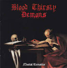 BLOOD THIRSTY DEMONS - Mortal Remains - CD - 163749