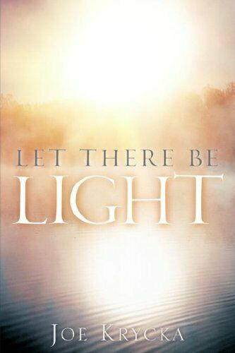 Let There Be Light.by Krycka, Joe  New 9781597819282 Fast Free Shipping.#