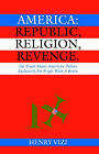 America: Republic, Religion, Revenge by Henry Vizi (Paperback / softback, 2005)