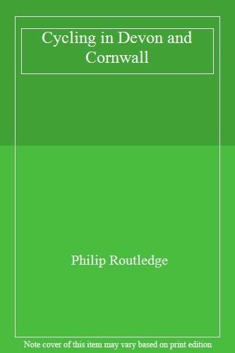 Cycling in Devon and Cornwall,Philip Routledge