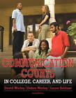 Communication Counts in College, Career, and Life by Laura Soldner, Debra Worley, David Worley (Paperback, 2011)