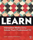 Learn Adobe Animate CC for Interactive Media: Adobe Certified Associate Exam Preparation by Joseph Labrecque, Rob Schwartz (Paperback, 2016)