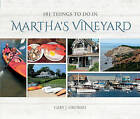 101 Things to Do in Martha's Vineyard by Gary J. Sikorski (Hardback, 2015)