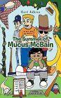The Summer of Mucus McBain by Kurt Adkins (Paperback / softback, 2013)