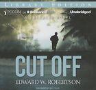 Cut Off by Edward W Robertson (CD-Audio, 2014)