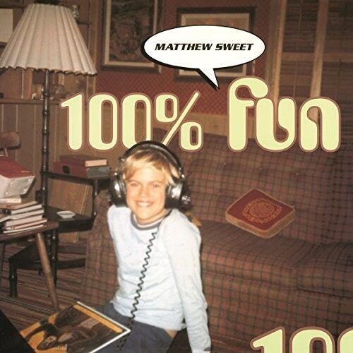 Matthew Sweet - 100 Percent Fun [New Vinyl] Holland - Import