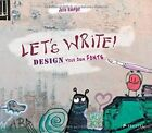 Let's Write!: Design Your Own Fonts by Julia Kaergel (Paperback, 2014)