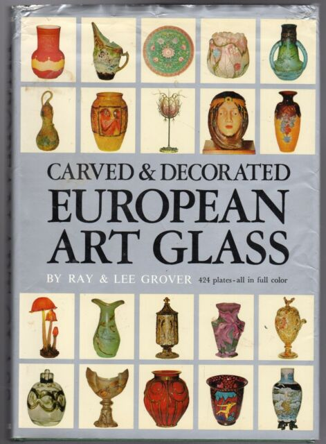 Carved and Decorated European Art Glass by Grover, Ray & Lee  ((H/B 1980)