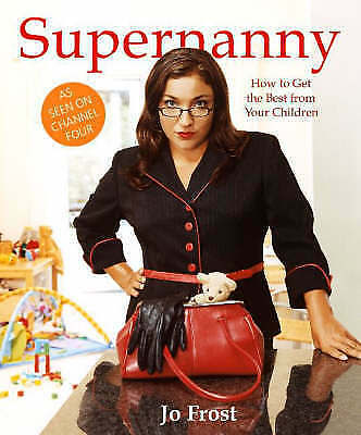 1 of 1 - SUPERNANNY By Jo Frost - Brand New Book