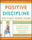 Positive Discipline: The First Three Years - from Infant to Toddler - Laying the Foundation for Raising a Capable, Confident Child by Jane;Erwin Nelsen (Paperback, 2007)