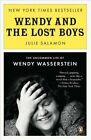 Wendy and the Lost Boys: The Uncommon Life of Wendy Wasserstein by Julie Salamon (Paperback / softback, 2012)