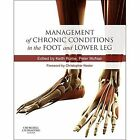 Management of Chronic Conditions in the Foot and Lower Leg by Elsevier Health Sciences (Hardback, 2014)