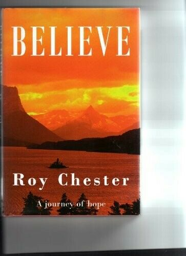 Very Good, Believe: A Journey of Hope, Roy Chester, Book